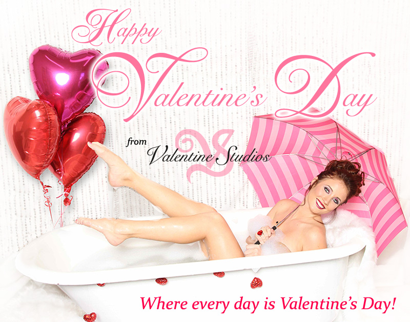 Happy Valentine's Day from Valentine Studios - where every day is Valentine's Day.